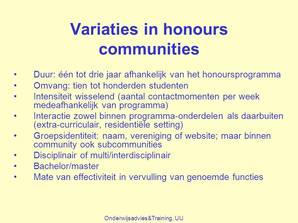 Variaties in honours communities Duur: één tot drie jaar afhankelijk van het honoursprogramma Omvang: tien tot honderden studenten Intensiteit wissele