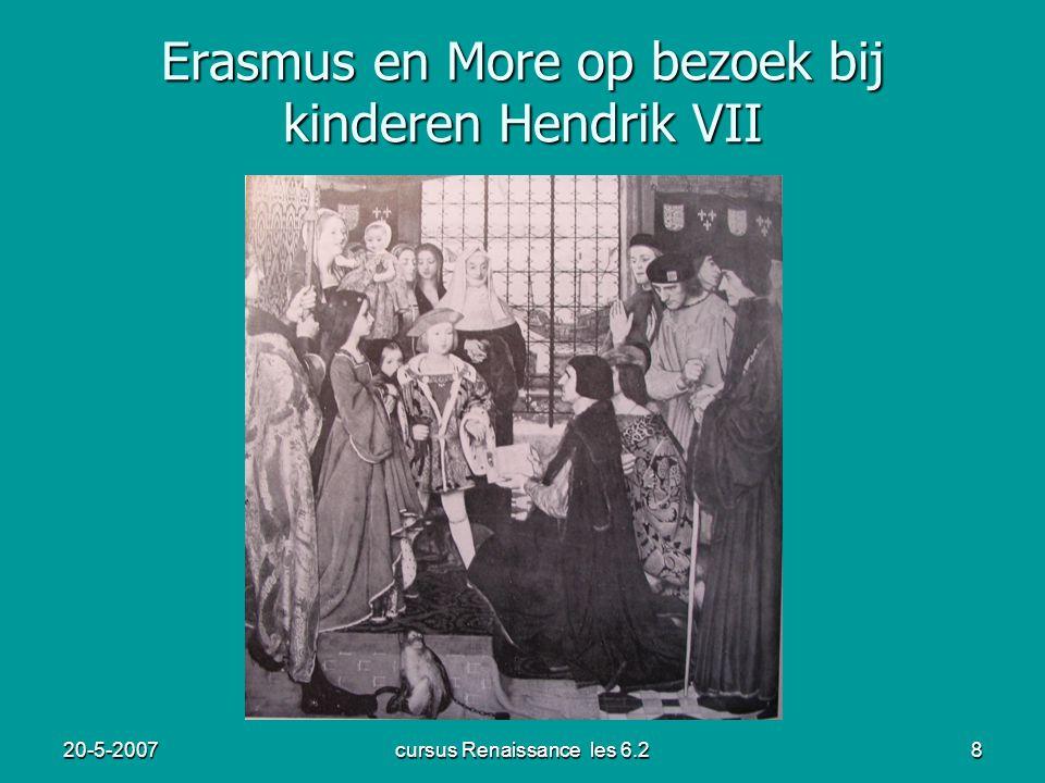 20-5-2007cursus Renaissance les 6.29 Leven van Erasmus (4) Bewondert Colet en vindt in Oxford zijn missie.