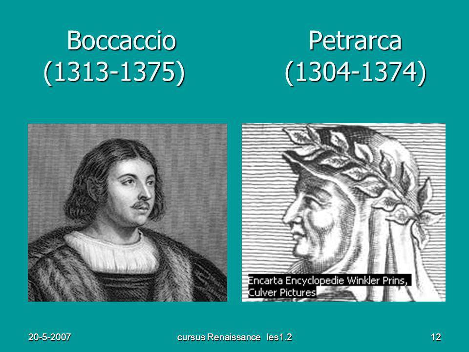 20-5-2007cursus Renaissance les1.212 Boccaccio Petrarca (1313-1375) (1304-1374)