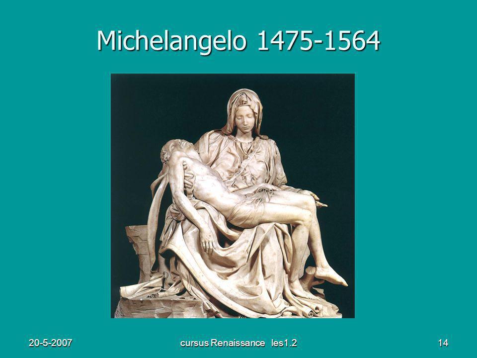 20-5-2007cursus Renaissance les1.214 Michelangelo 1475-1564