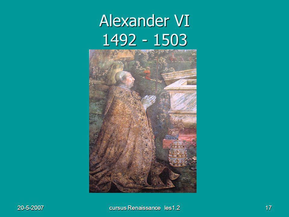 20-5-2007cursus Renaissance les1.217 Alexander VI 1492 - 1503