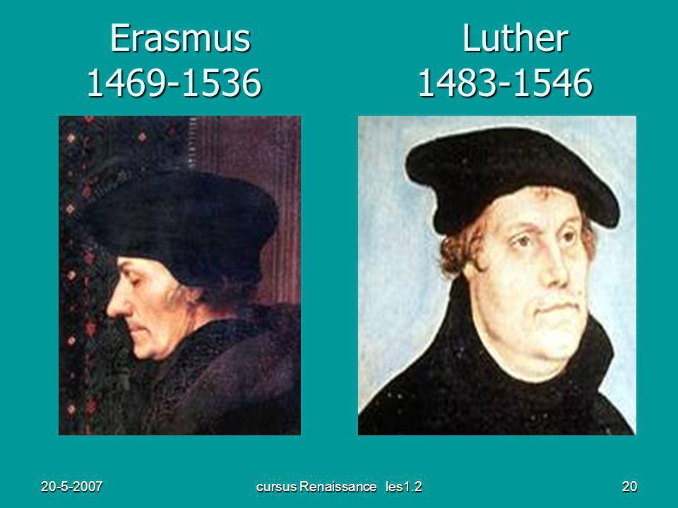 20-5-2007cursus Renaissance les1.220 Erasmus Luther 1469-1536 1483-1546