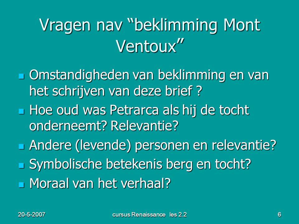 20-5-2007cursus Renaissance les 2.26 Vragen nav beklimming Mont Ventoux Omstandigheden van beklimming en van het schrijven van deze brief .