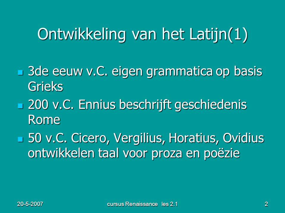 20-5-2007cursus Renaissance les 2.12 Ontwikkeling van het Latijn(1) 3de eeuw v.C.
