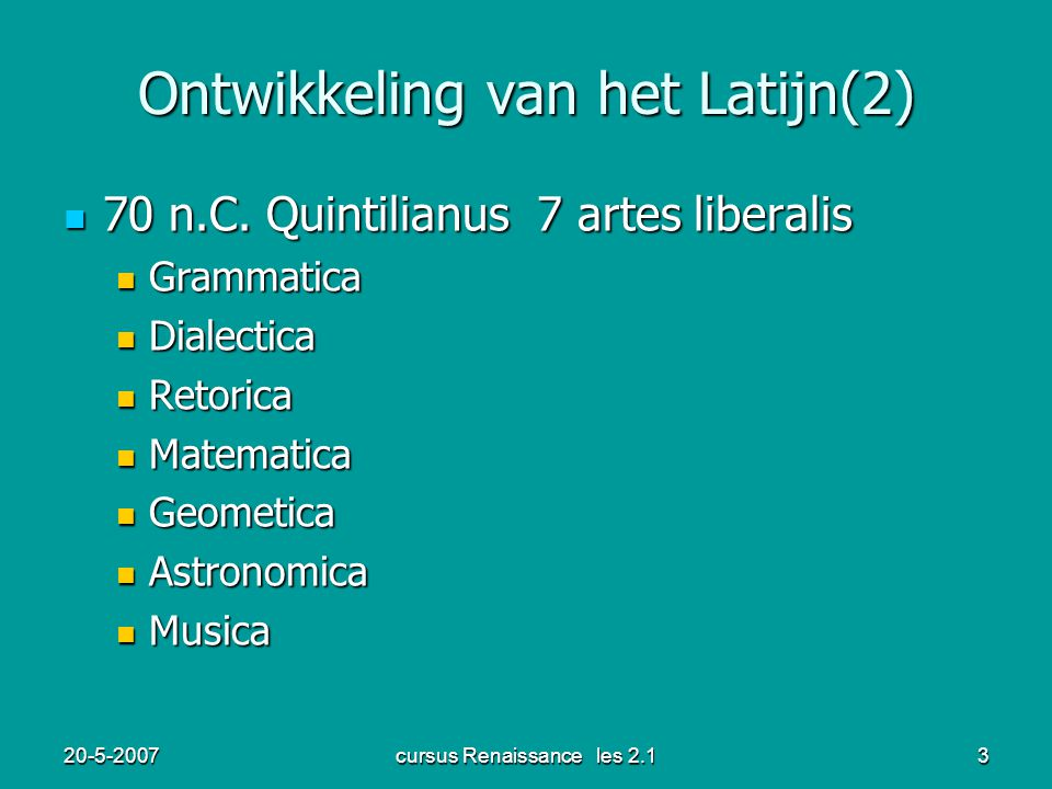 20-5-2007cursus Renaissance les 2.13 Ontwikkeling van het Latijn(2) 70 n.C.