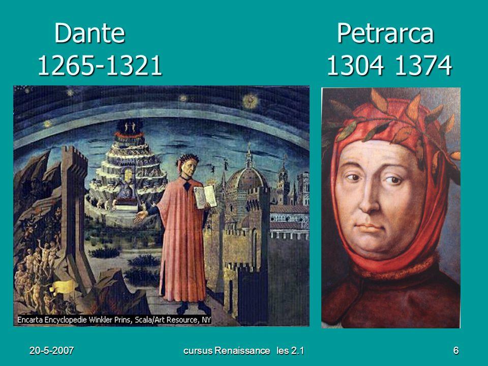 20-5-2007cursus Renaissance les 2.16 Dante Petrarca 1265-1321 1304 1374