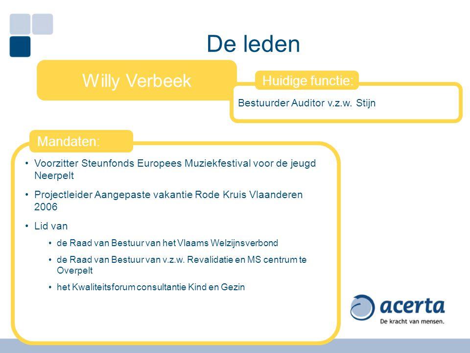 De leden Willy Verbeek Huidige functie: Voorzitter Steunfonds Europees Muziekfestival voor de jeugd Neerpelt Projectleider Aangepaste vakantie Rode Kr