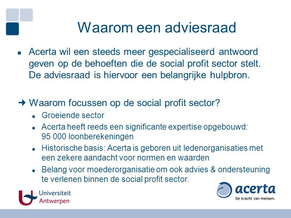 Waarom een adviesraad Acerta wil een steeds meer gespecialiseerd antwoord geven op de behoeften die de social profit sector stelt. De adviesraad is hi