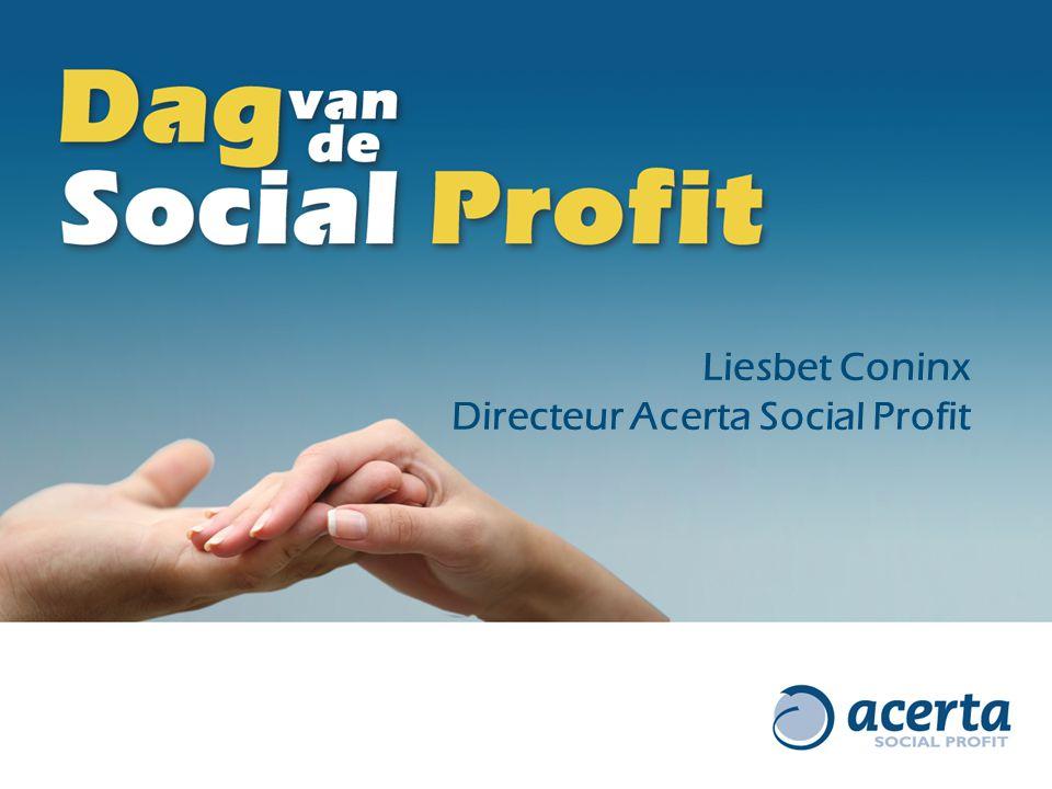 Conclusies van de workshop Liesbet Coninx Directeur Social Profit