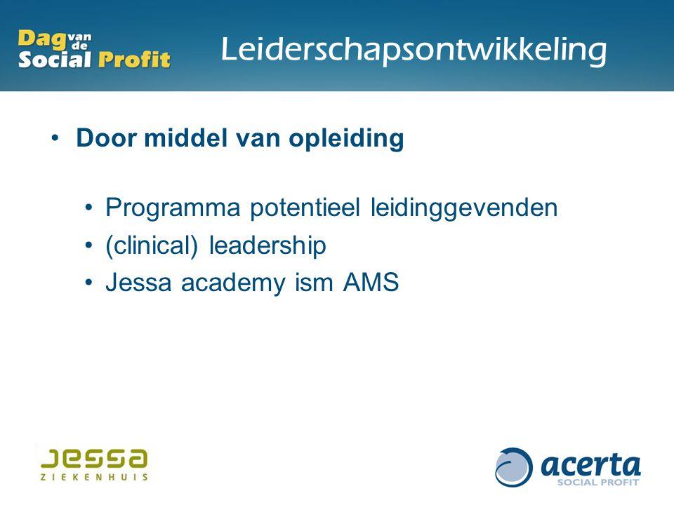 Leiderschapsontwikkeling Door middel van opleiding Programma potentieel leidinggevenden (clinical) leadership Jessa academy ism AMS