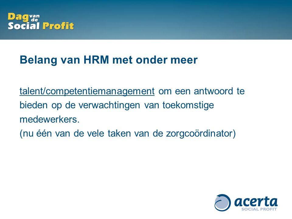 Belang van HRM met onder meer talent/competentiemanagement om een antwoord te bieden op de verwachtingen van toekomstige medewerkers.