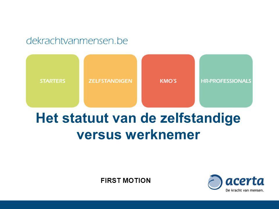 Het statuut van de zelfstandige versus werknemer FIRST MOTION