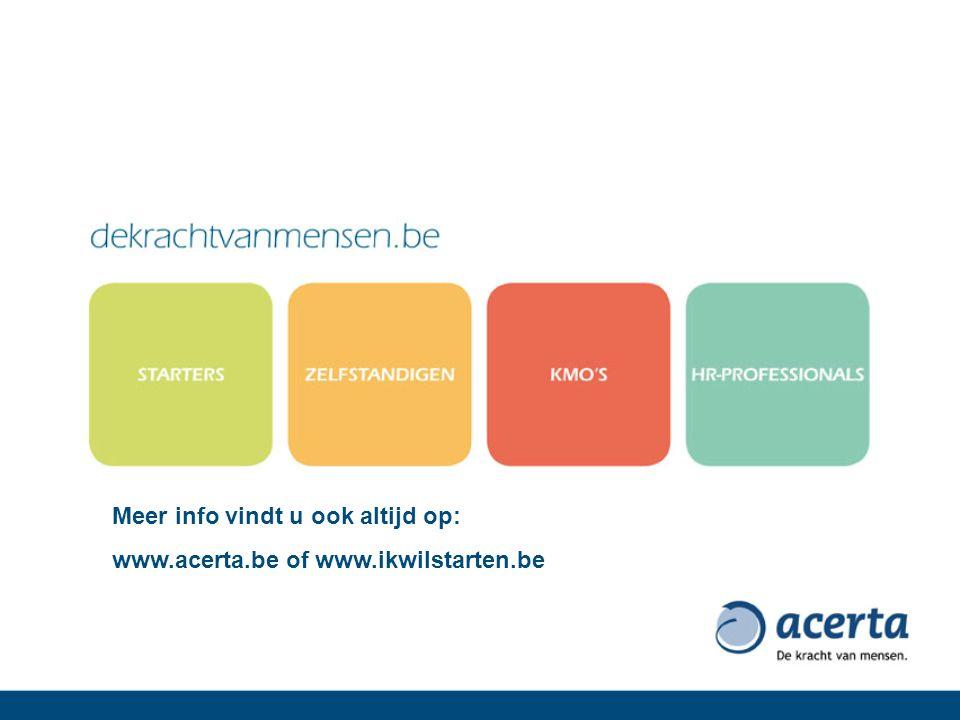 Meer info vindt u ook altijd op: www.acerta.be of www.ikwilstarten.be