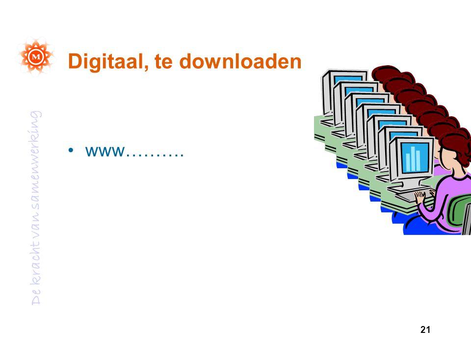 De kracht van samenwerking 21 Digitaal, te downloaden www……….