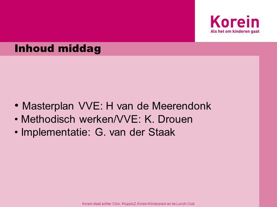 Inhoud middag Masterplan VVE: H van de Meerendonk Methodisch werken/VVE: K.