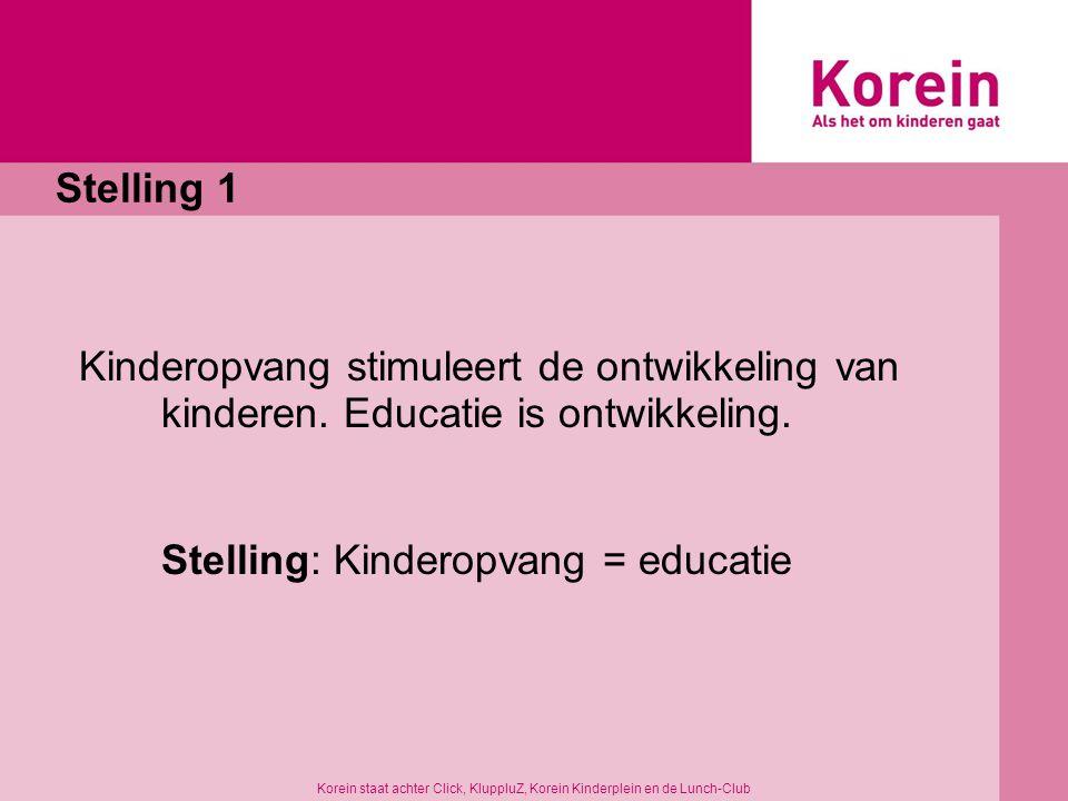 Stelling 1 Kinderopvang stimuleert de ontwikkeling van kinderen.