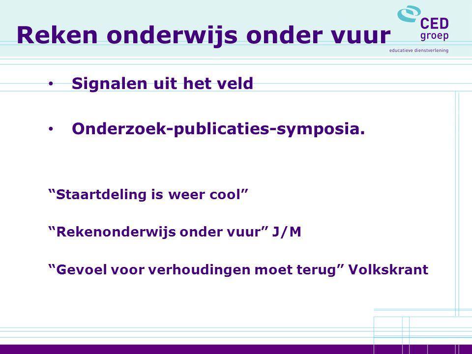 Reken onderwijs onder vuur Signalen uit het veld Onderzoek-publicaties-symposia.