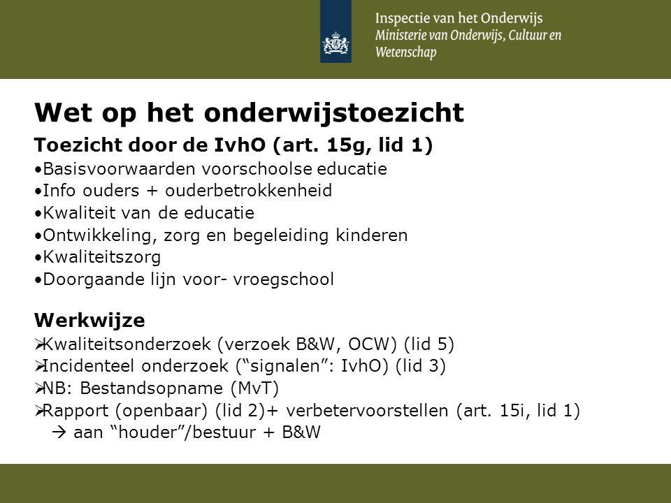Werkwijze VVE-toezicht Toezicht (en oordelen) op twee niveaus - Gemeente (o.a.