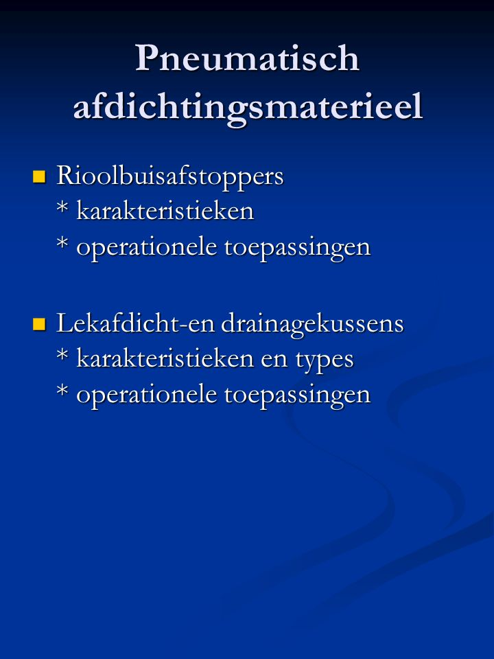Pneumatisch afdichtingsmaterieel Rioolbuisafstoppers * karakteristieken * operationele toepassingen Rioolbuisafstoppers * karakteristieken * operation