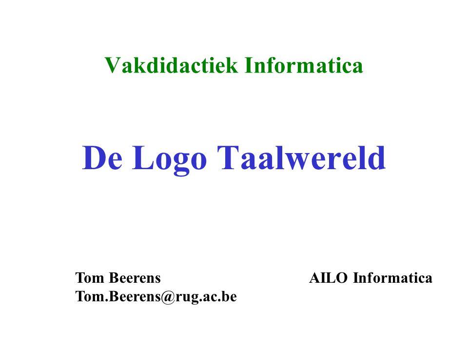 Vakdidactiek Informatica De Logo Taalwereld Tom BeerensAILO Informatica Tom.Beerens@rug.ac.be