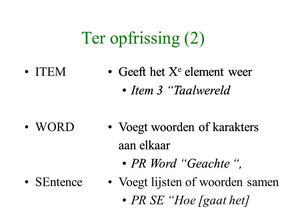 """Geeft het X e element weer Item 3 """"Taalwereld Voegt woorden of karakters aan elkaar PR Word """"Geachte """", Geeft het X e element weer Item 3 """"Taalwereld"""