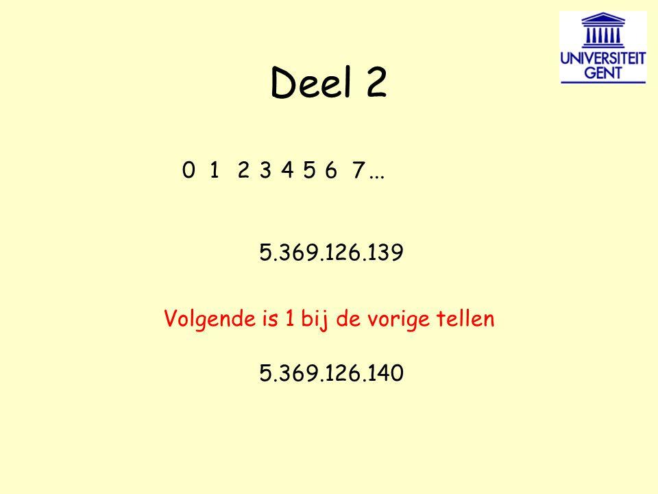 Deel 2 13246570... 5.369.126.139 Volgende is 1 bij de vorige tellen 5.369.126.140