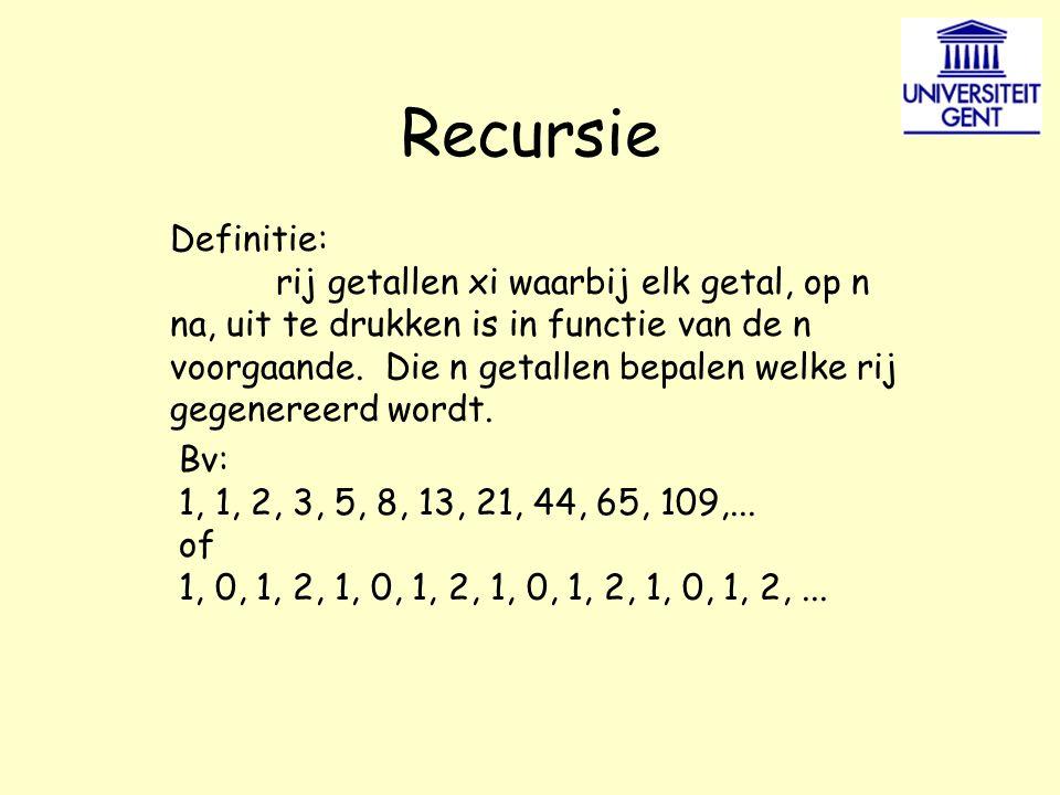 Recursie Definitie: rij getallen xi waarbij elk getal, op n na, uit te drukken is in functie van de n voorgaande.