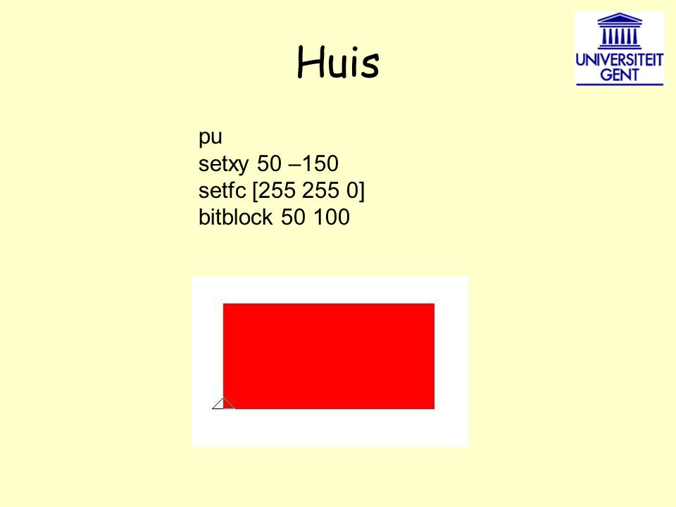 Huis pu setxy 50 –150 setfc [255 255 0] bitblock 50 100