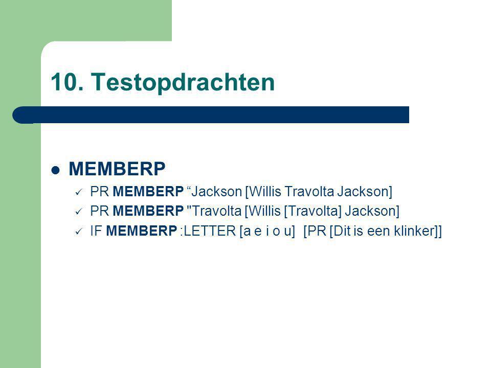"10. Testopdrachten MEMBERP PR MEMBERP ""Jackson [Willis Travolta Jackson] PR MEMBERP"