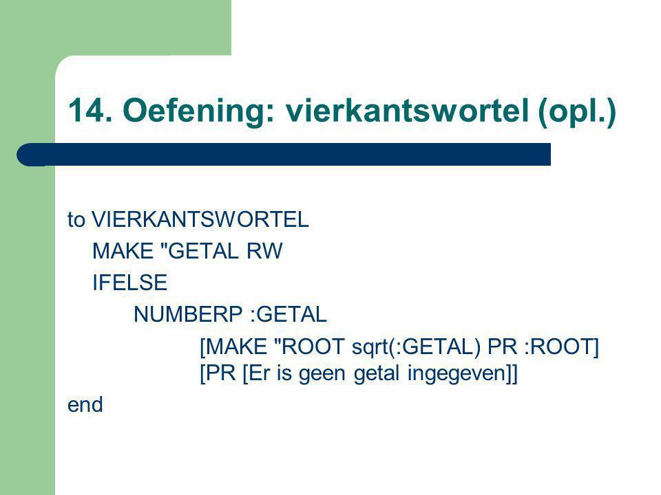 14. Oefening: vierkantswortel (opl.) to VIERKANTSWORTEL MAKE