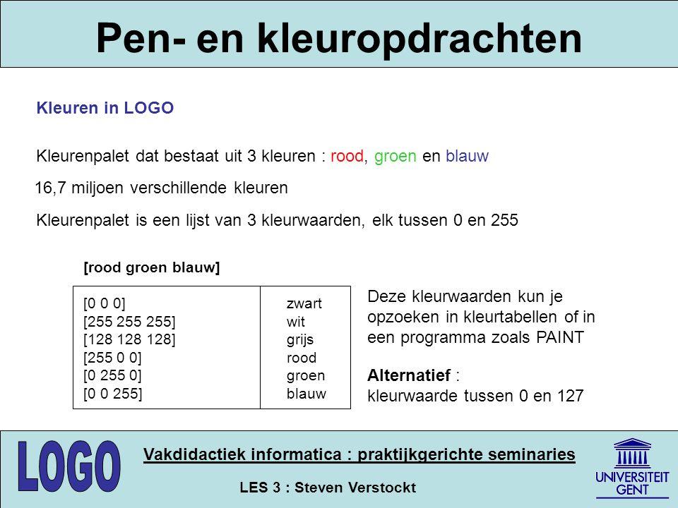 LES 3 : Steven Verstockt Vakdidactiek informatica : praktijkgerichte seminaries Pen- en kleuropdrachten Kleuren in LOGO Kleurenpalet dat bestaat uit 3