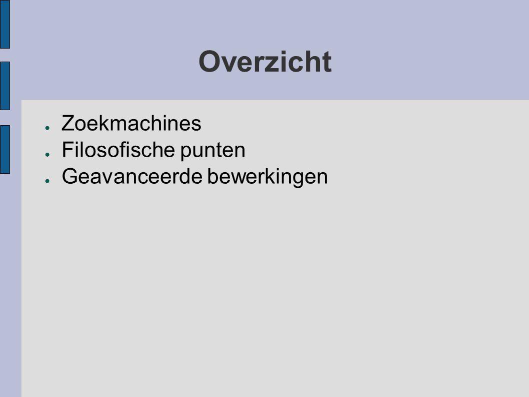 Verschillende zoekmachines ● Google – http://www.google.be/www.google.be ● Ask jeeves – http://www.ask.com ● Altavista – http://www.altavista.be ● Ilse (belgisch) – http://be.ilse.nl/ http://be.ilse.nl/ ● Webbel (belgisch) – http://www.webbel.be/ http://www.webbel.be/ ● Waarom verschillende zoekmachines gebruiken?