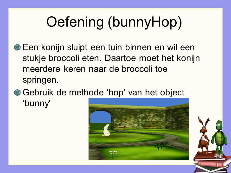 Oefening (bunnyHop) Een konijn sluipt een tuin binnen en wil een stukje broccoli eten. Daartoe moet het konijn meerdere keren naar de broccoli toe spr