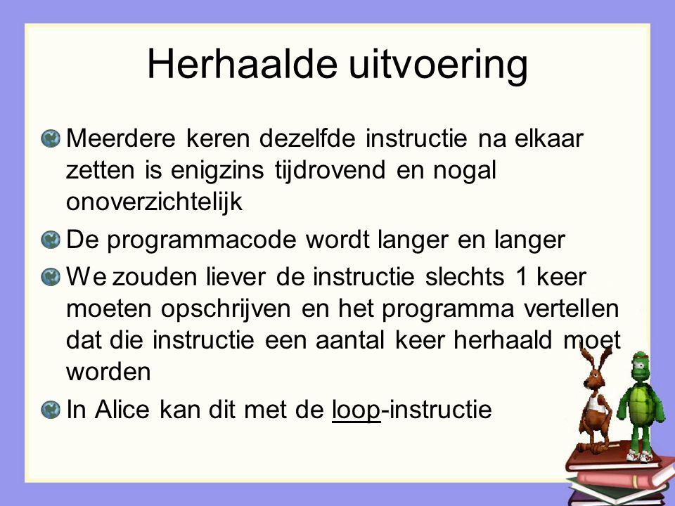 Herhaling : counted loop De loop instructie is een alternatieve manier om repetitieve code te schrijven.