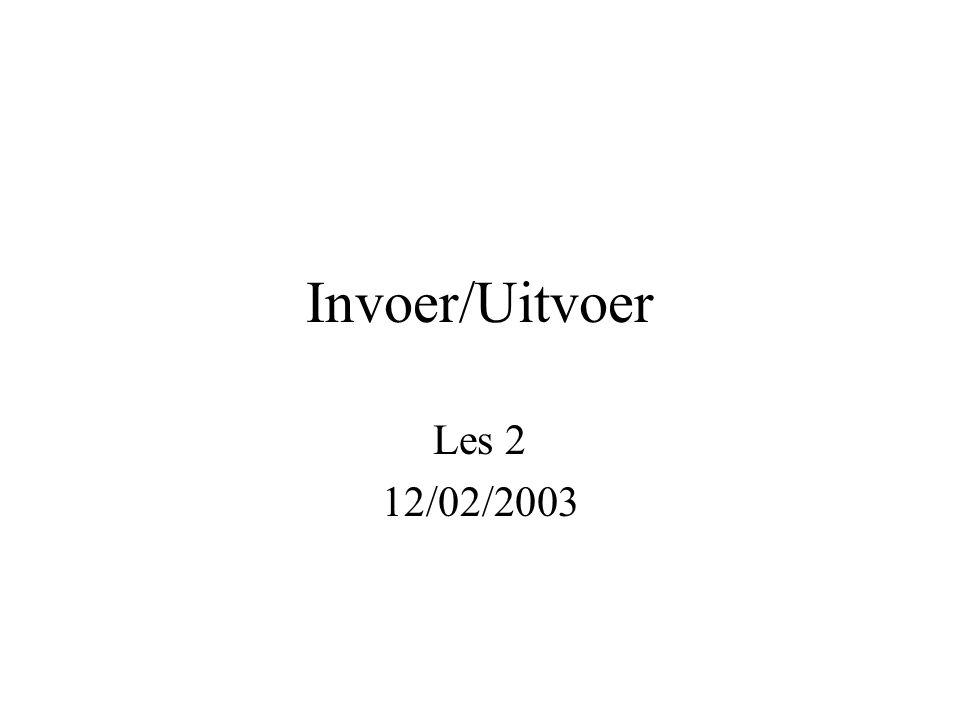 Invoer/Uitvoer Les 2 12/02/2003