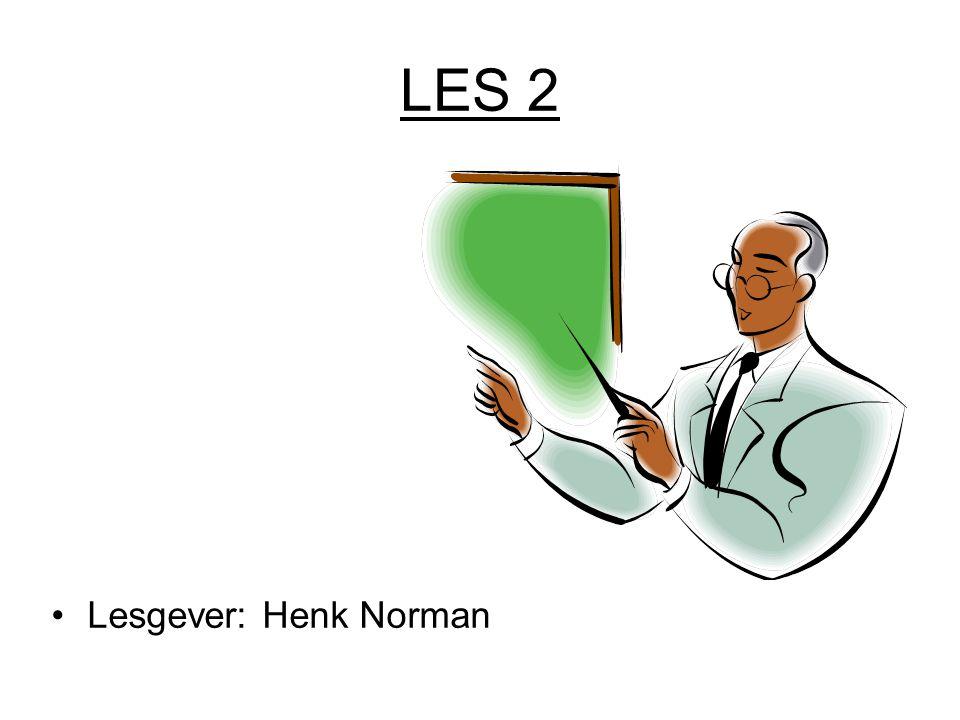 LES 2 Lesgever: Henk Norman