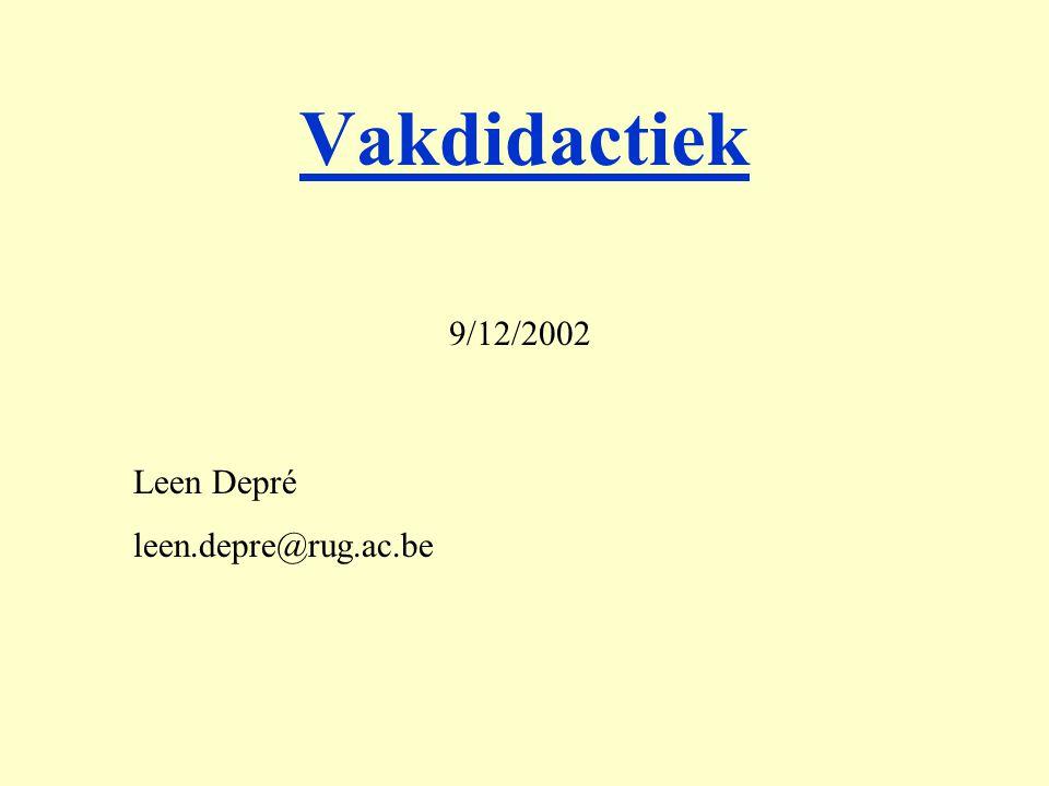 9/12/2002 Leen Depré leen.depre@rug.ac.be Vakdidactiek
