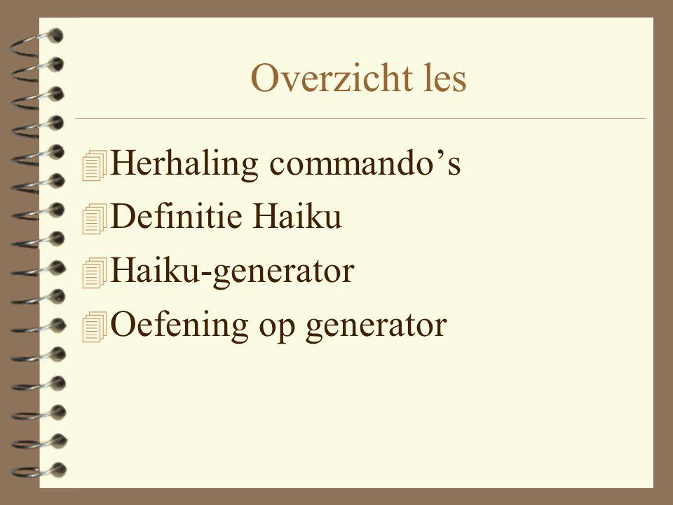 Overzicht les 4 Herhaling commando's 4 Definitie Haiku 4 Haiku-generator 4 Oefening op generator