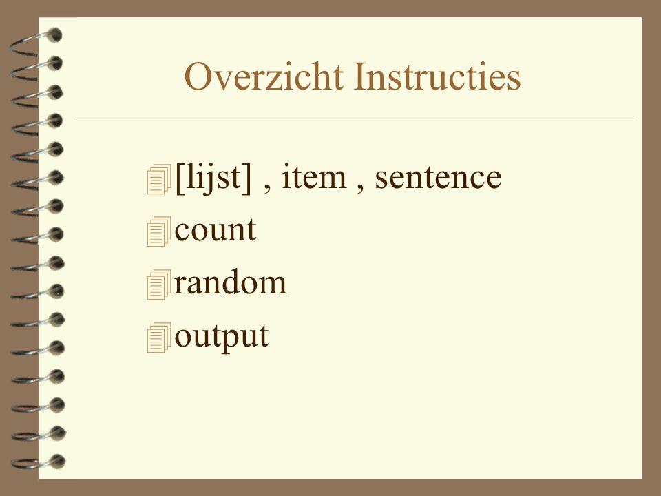 Lijsten 4 Tussen [ ] geschreven 4 voorbeeld: –Make voorbeeldje [dit is een lijst] –show :voorbeeldje –resultaat: [dit is een lijst]