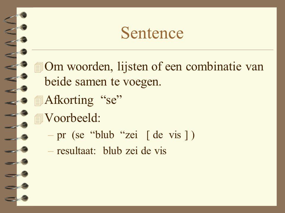 Sentence 4 Om woorden, lijsten of een combinatie van beide samen te voegen.