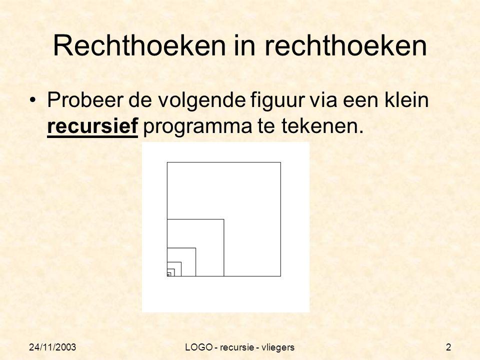 LOGO - recursie - vliegers2 Rechthoeken in rechthoeken Probeer de volgende figuur via een klein recursief programma te tekenen.