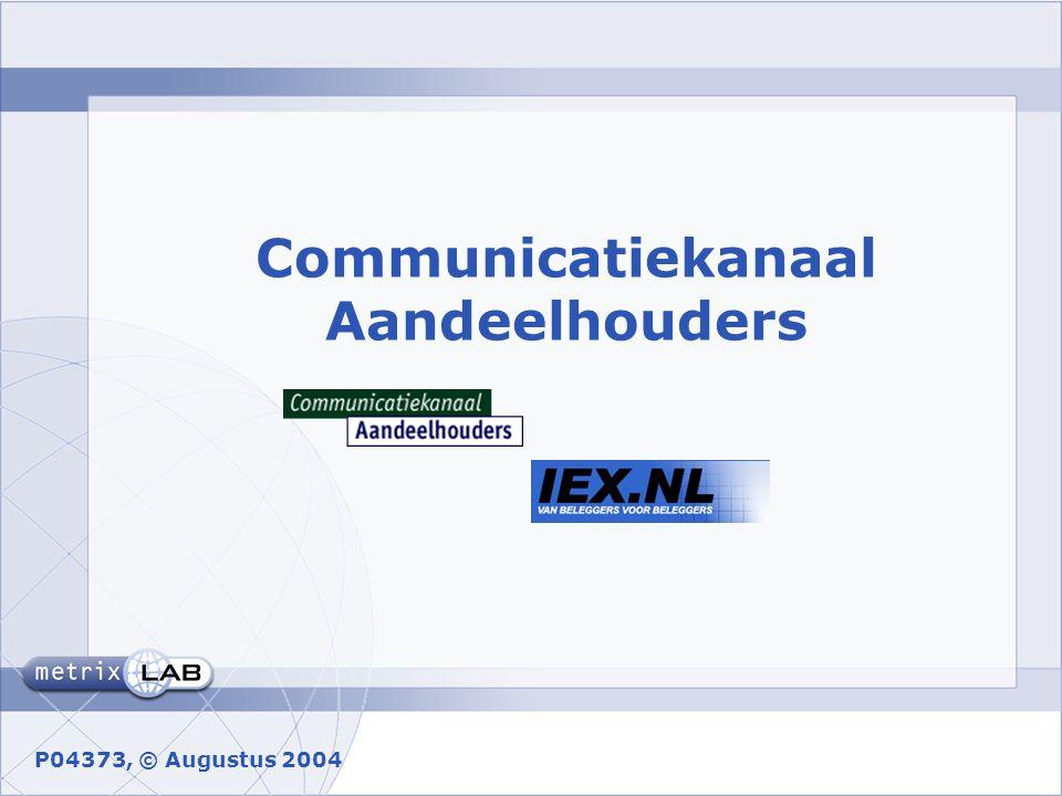 Communicatiekanaal Aandeelhouders P04373, © Augustus 2004