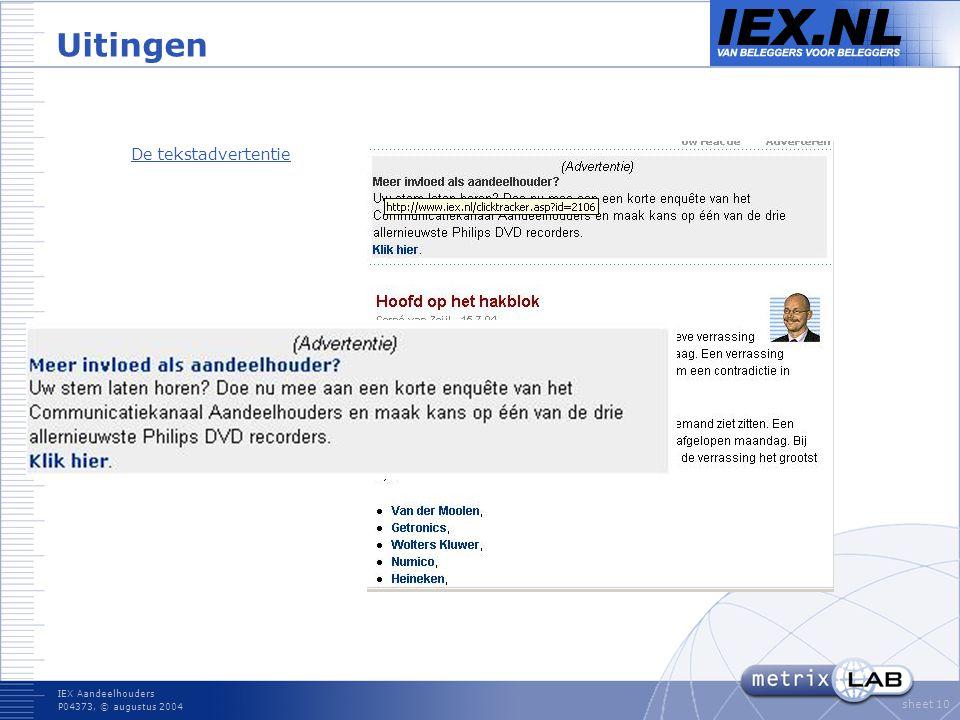 IEX Aandeelhouders P04373, © augustus 2004 sheet 10 Uitingen Hierboven staan de verschillende uitingen die zijn opgenomen in de nieuwsbrieven van IEX.