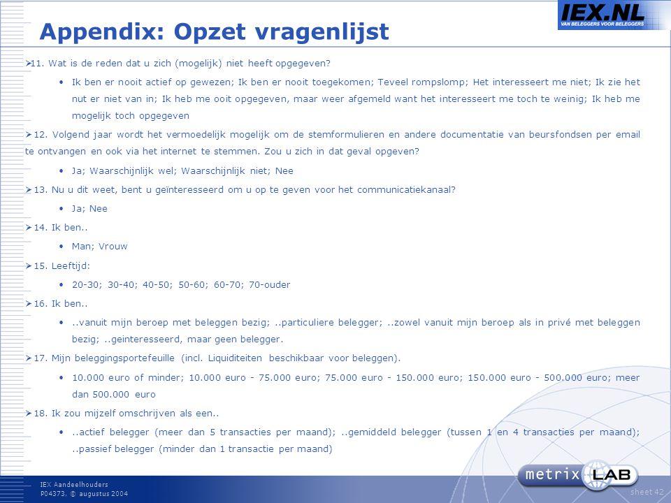 IEX Aandeelhouders P04373, © augustus 2004 sheet 42 Appendix: Opzet vragenlijst  11.