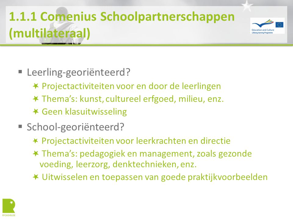 1.1.1 Comenius Schoolpartnerschappen (multilateraal)  Leerling-georiënteerd.