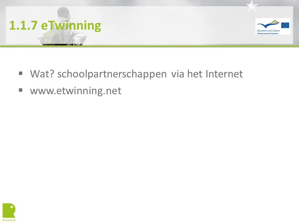 1.1.7 eTwinning  Wat schoolpartnerschappen via het Internet  www.etwinning.net
