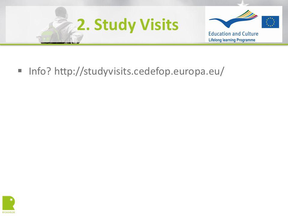 2. Study Visits  Info http://studyvisits.cedefop.europa.eu/