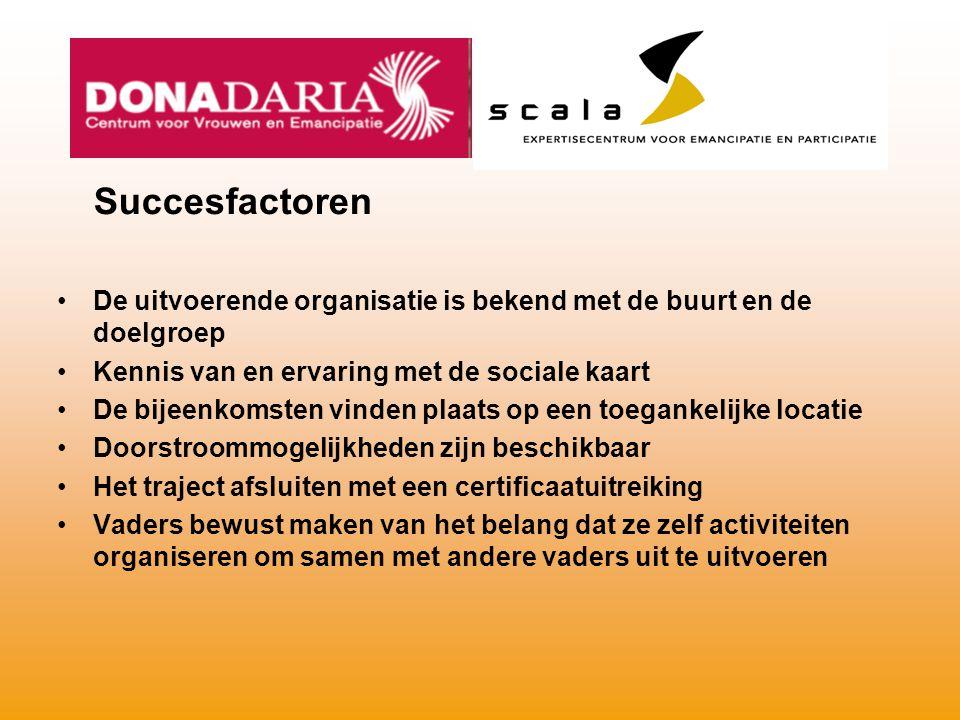 Succesfactoren De uitvoerende organisatie is bekend met de buurt en de doelgroep Kennis van en ervaring met de sociale kaart De bijeenkomsten vinden p