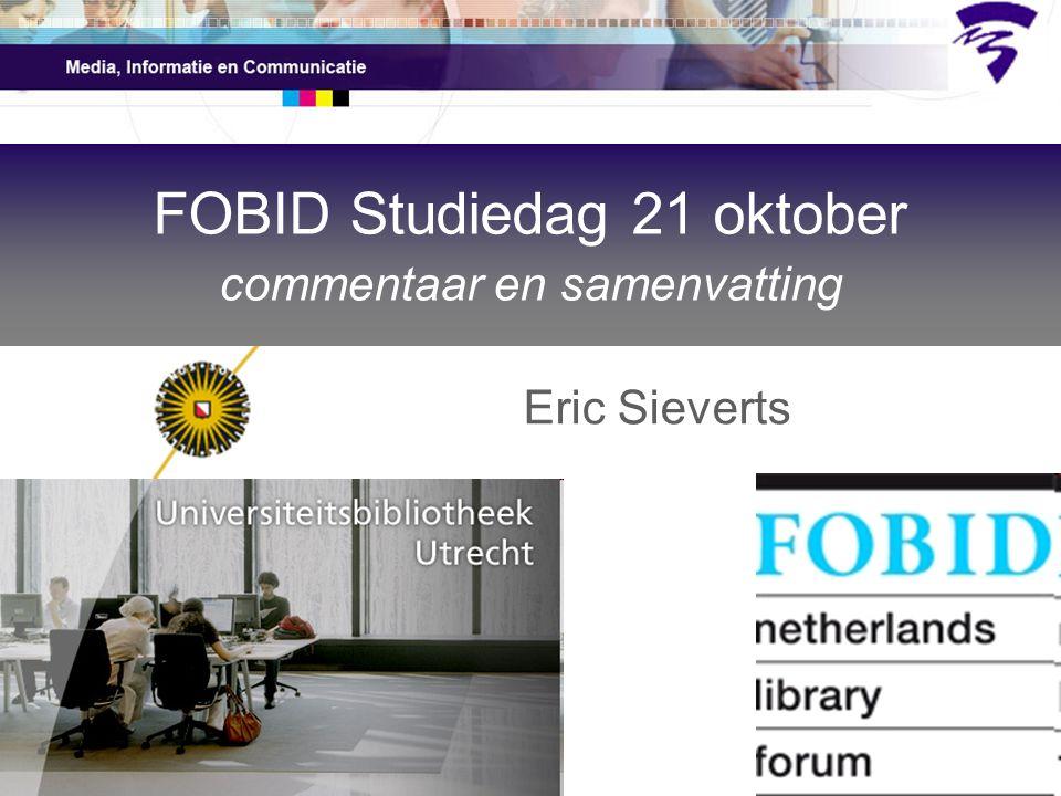 FOBID Studiedag 21 oktober commentaar en samenvatting Eric Sieverts