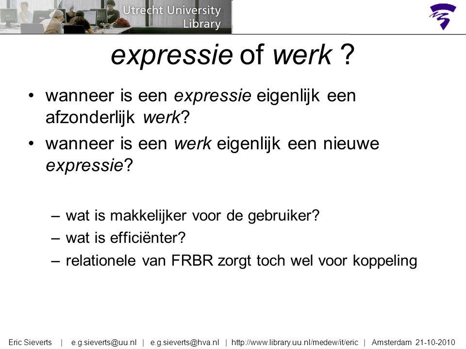 expressie of werk ? wanneer is een expressie eigenlijk een afzonderlijk werk? wanneer is een werk eigenlijk een nieuwe expressie? –wat is makkelijker